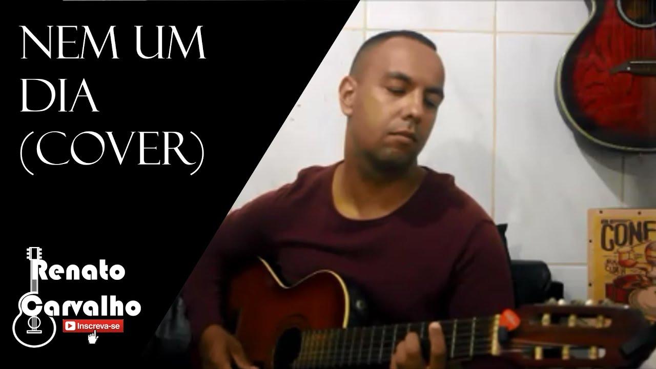 Renato Carvalho - Nem um dia (cover)