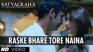 Video Ras ke Bhare Tore Naina Song Satyagraha | Ajay Devgn, Kareena kapoor download MP3, 3GP, MP4, WEBM, AVI, FLV November 2017