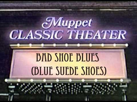 Bad Shoe Blues (Blue Suede Shoes) from Muppet Classic Theater