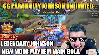 GG PARAH JOHNSON PC NEW MODE MAYHEM SERASA ULTY TERUS - Mobile Legend Bang Bang