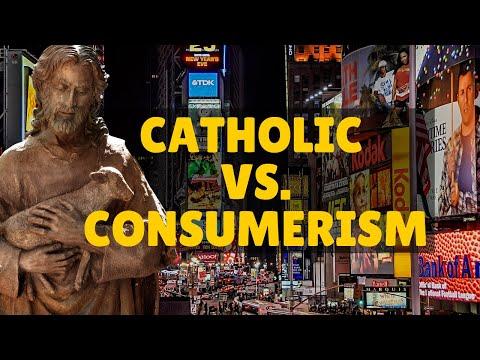 Catholic vs. Consumerism