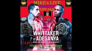 "UFC 243 ROBERT WHITTAKER vs. ISRAEL ADESANYA ""LIVE"" fight radio commentary W/MIKE"