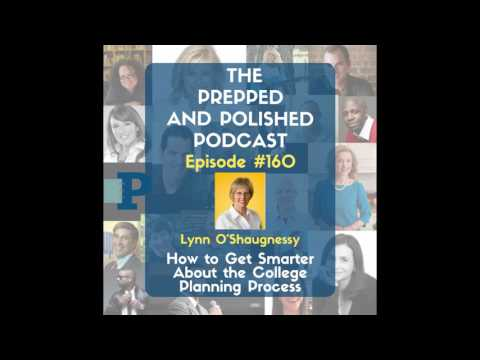 "P&P Episode 160: Lynn O'Shaugnessy ""How to Get Smarter About the College Planning Process"""