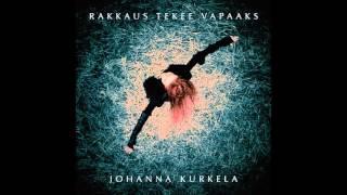 Johanna Kurkela - Rakkaus Tekee Vapaaks