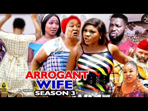 ARROGANT WIFE SEASON 3 -(Trending Movie) Destiny Etico 2021 Latest Nigerian Nollywood Movie Full HD