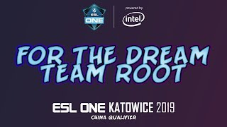 FTD vs Team Root | ESL One Katowice 2019 China Qualifier
