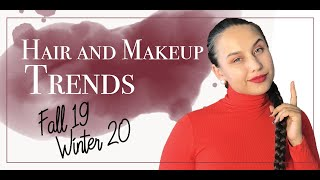 Hair and Makeup trends fall winter 2019 2020
