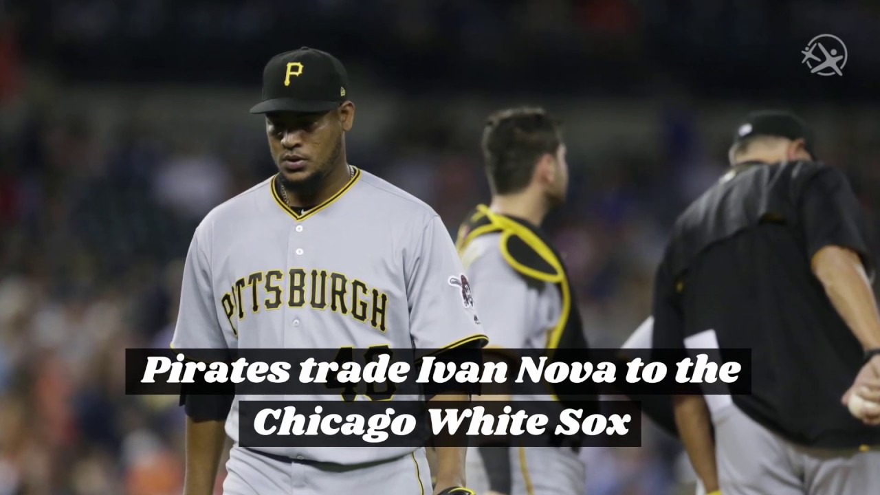 Pirates trade Ivan Nova to the White Sox