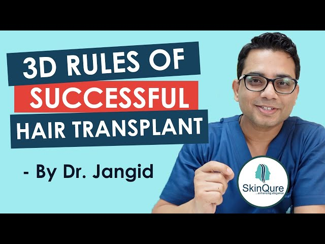 3D Rules | Secrets Behind a Successful Hair Transplant | in Delhi By Dr. Jangid | Skinqure