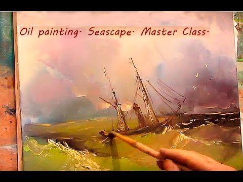 Oil painting. Seascape. Master Class.