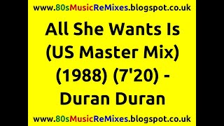 All She Wants Is (US Master Mix) - Duran Duran | Shep Pettibone