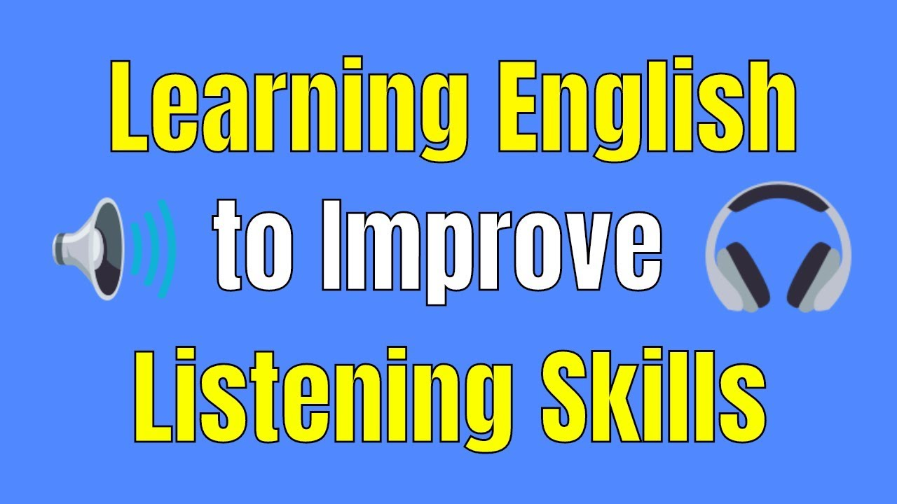 Learning English to Improve Listening Skills ★ Listening and Speaking  English Like a Native ✔