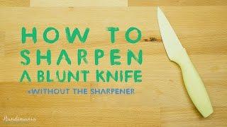 Cách làm bén dao khi không có đá mài