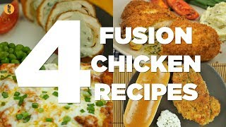 4 Fusion Chicken Recipes By Food Fusion