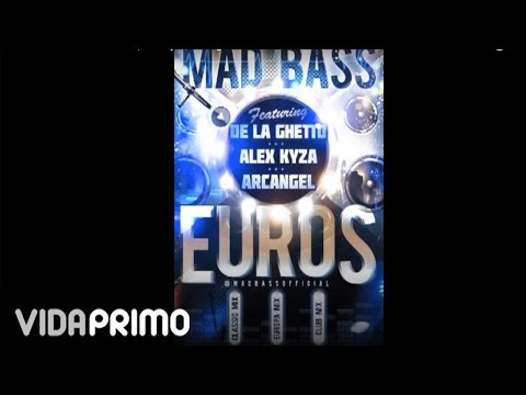 Mad Bass Ft  De La Ghetto, Alex Kyza  ...
