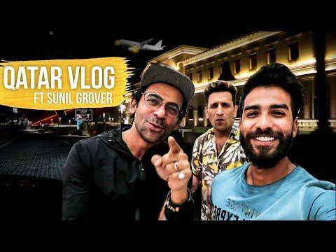Qatar Vlog with Sunil Grover    Dr mashoor gulati