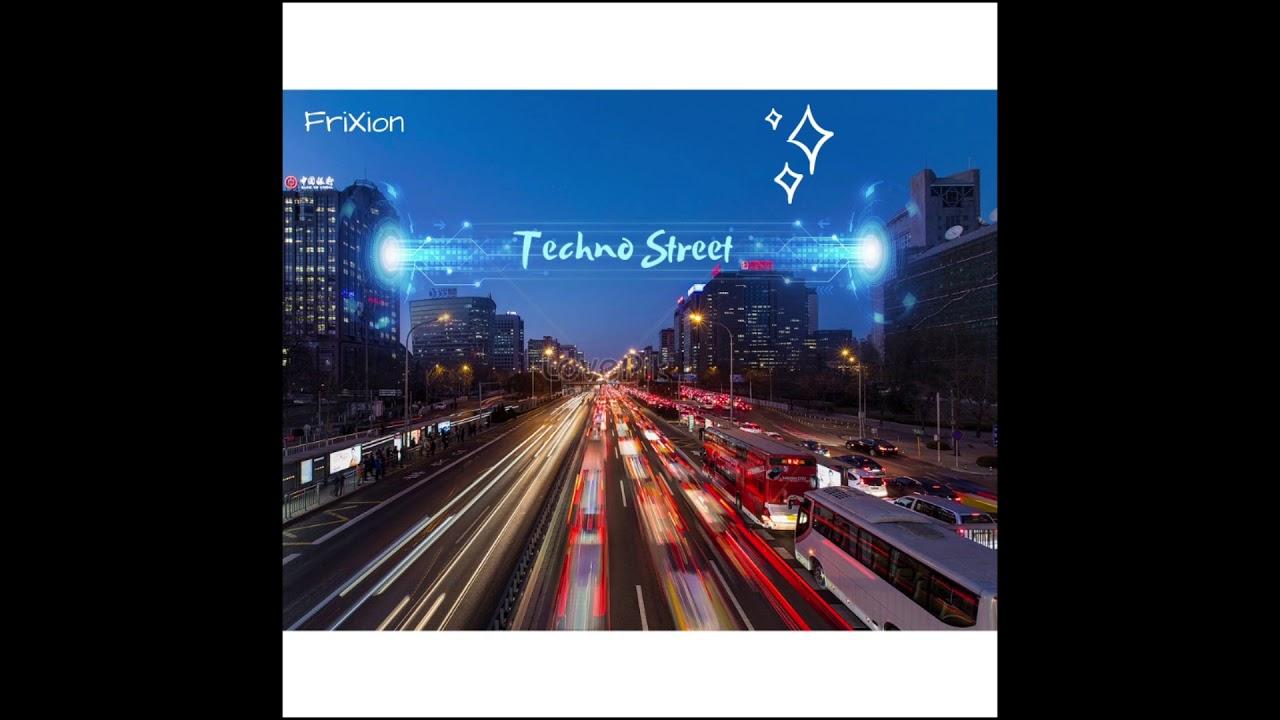 Techno Street - Frixion