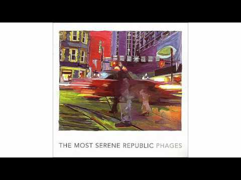 The Most Serene Republic - You're Not An Astronaut