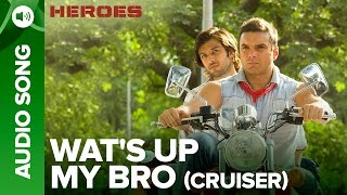 Wat's Up my Bro (Cruiser) | Audio Song | Heroes | Salman Khan, Sunny Deol, Bobby Deol & Preity Zinta