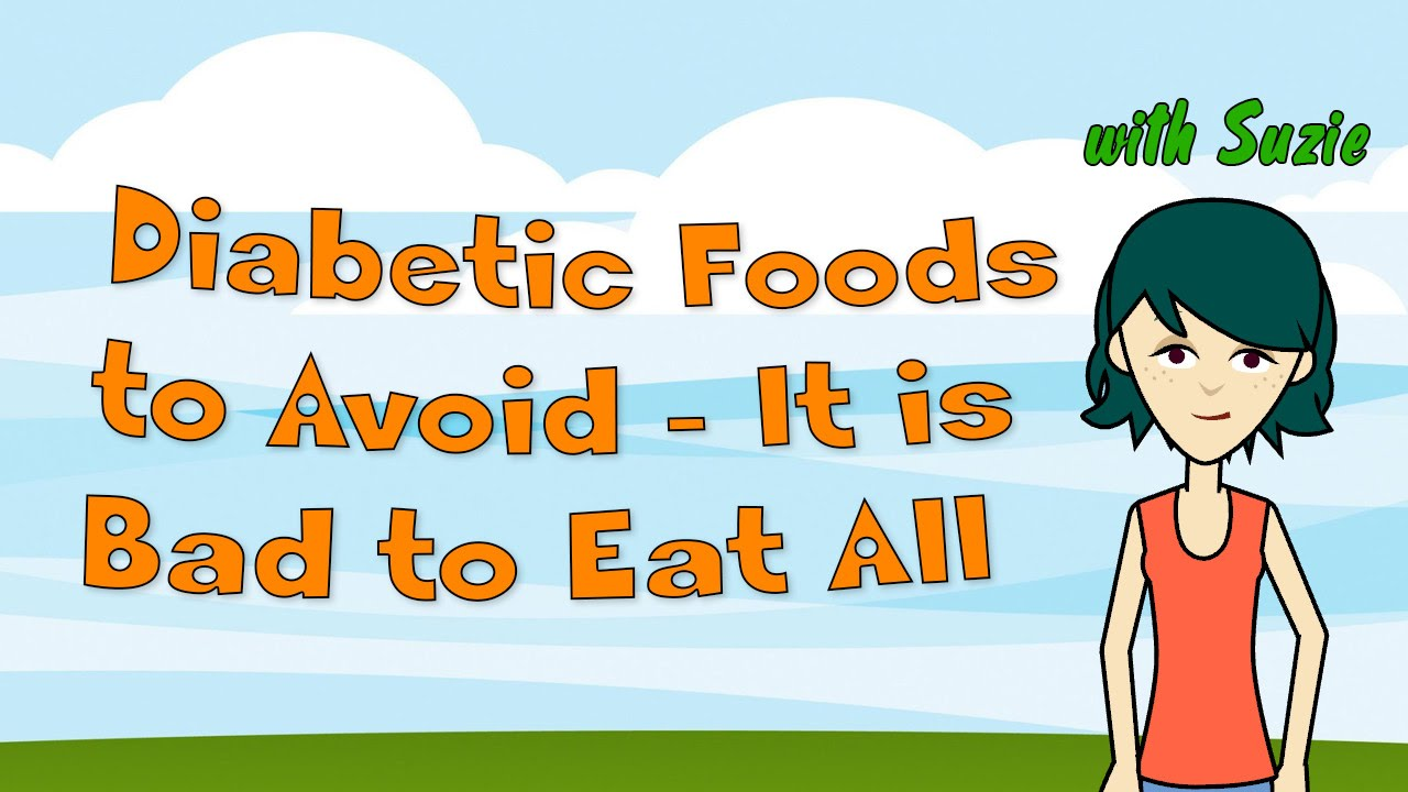 10 foods that all diabetics should avoid - Diabetic Foods To Avoid It Is Bad To Eat All