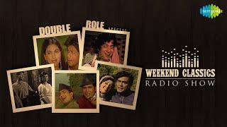 Weekend Classic Radio Show   Double Role Special   Khaike Paan Banaras Wala   O Sathi Chal