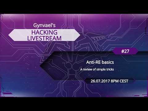 Hacking Livestream #27: Anti-RE basics