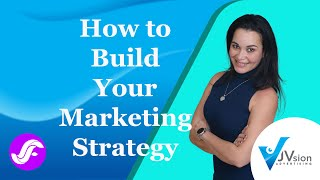 How to develop a marketing strategy that works - Marketing 101