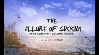 Sikkim & Gangtok travel video  - The Allure Of Sikkim 2018 India