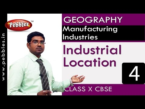 Industrial Location| Manufacturing Industries | Geography | CBSE Class 10 Social Sciences