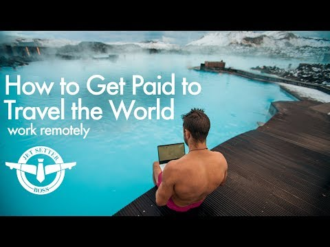 How to Get Paid to Travel - Work Remotely