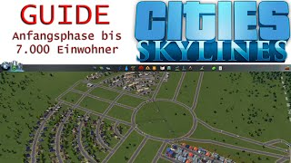Cities Skylines | Anfangsphase bis 7.000 Einwohner | Guide