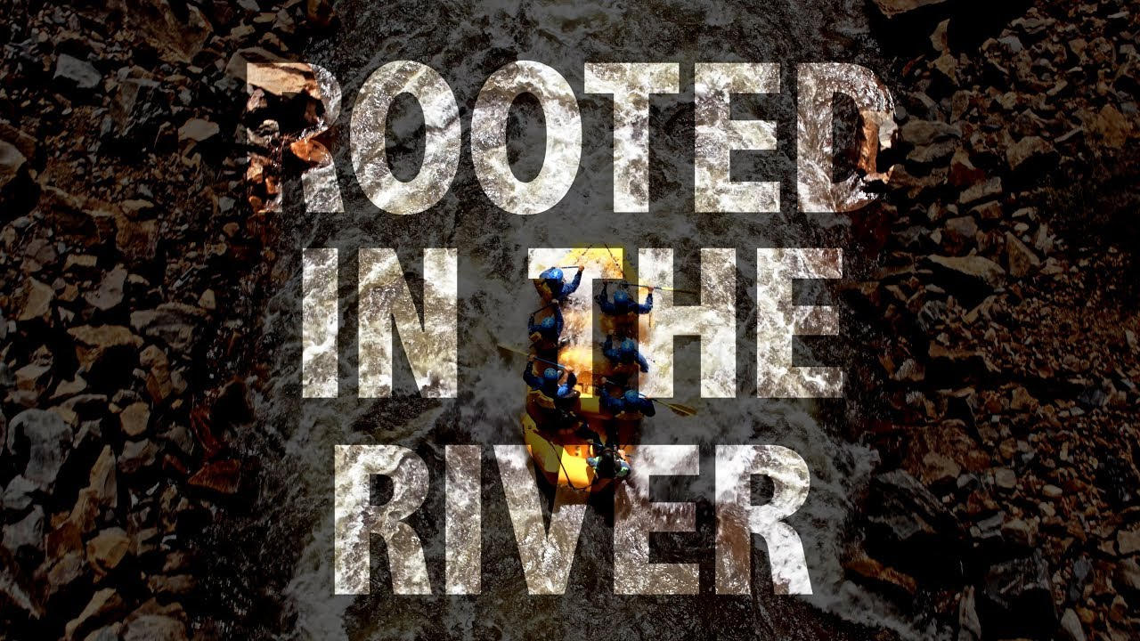 Rooted In The River: The Rocky Mountain Playground