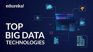 Top Big Data Technologies | Big Data Tools Tutorial | Big Data Hadoop Training | Edureka