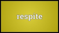 Respite Meaning