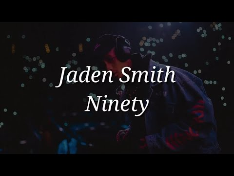 Jaden Smith - Ninety (Lyrics)