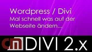 Wordpress Theme Divi - Mal schnell was auf der Webseite ändern