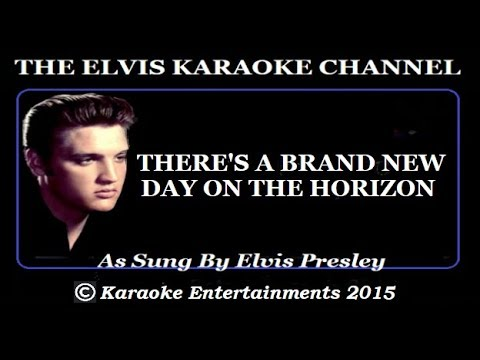 Elvis At The Movies Karaoke Brand New Day On The Horizon