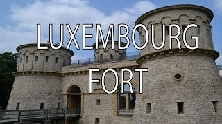 Luxembourg Fort | Stuff That I Find Interesting