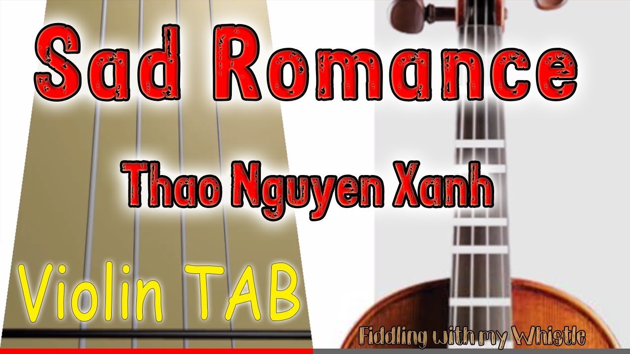 Sad Romance - Thao Nguyen Xanh - Violin - Play Along Tab Tutorial