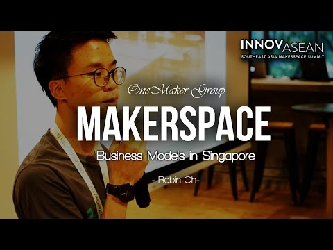Makerspace Business Models in Singapore