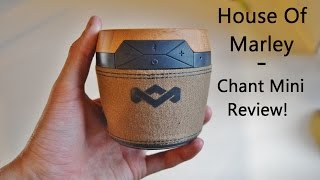 House Of Marley - Chant Mini Review!