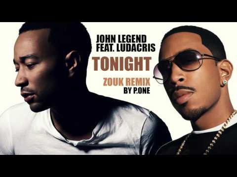 John Legend Feat  Ludacris   Tonight zouk Remix by P.one