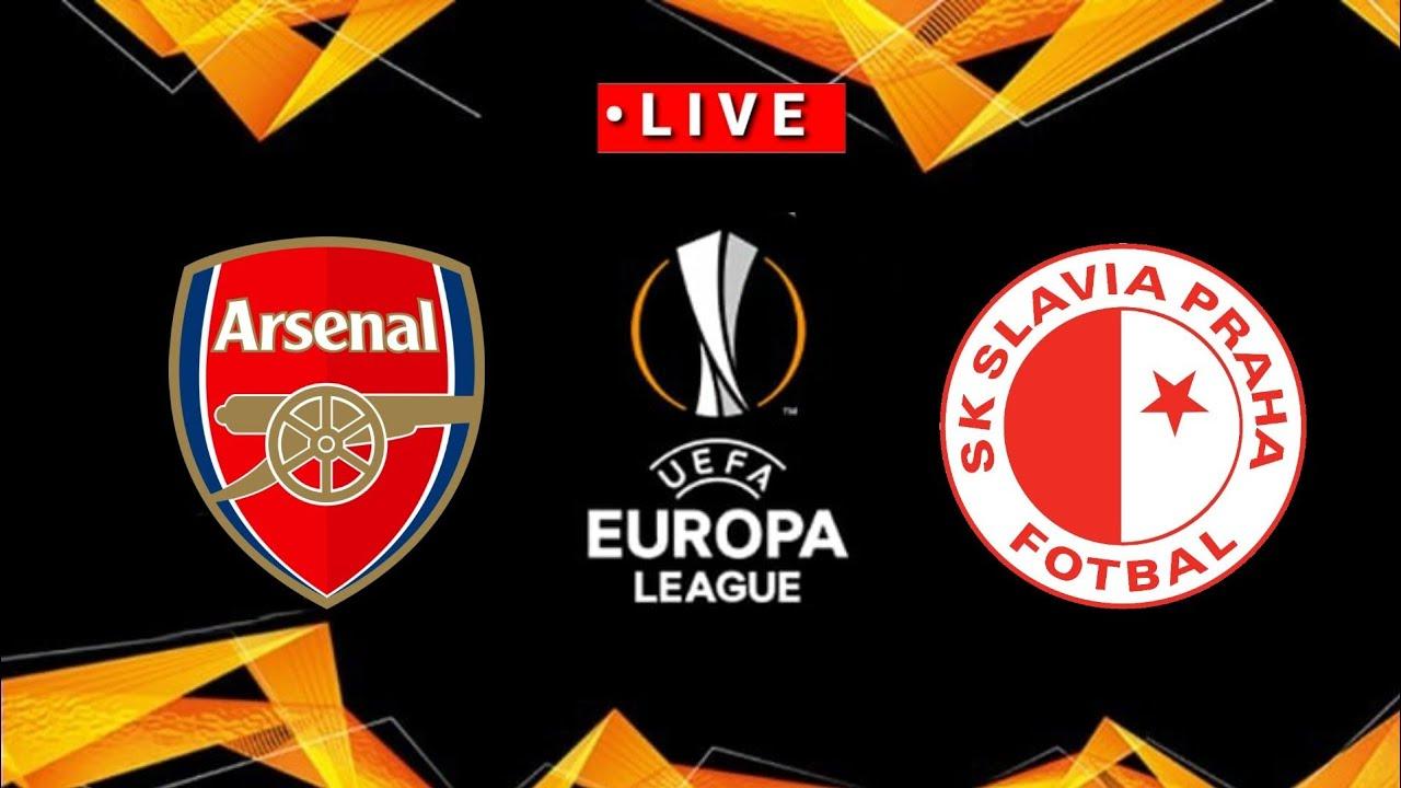 🔴 Trực Tiếp Arsenal vs Slavia Praha UEFA Europa League ...