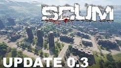 SCUM - Die neue Stadt von oben / Patch 0.3 ist da #Spezial