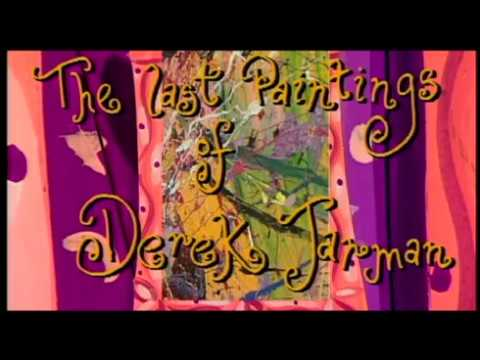 The Last Paintings of Derek Jarman.