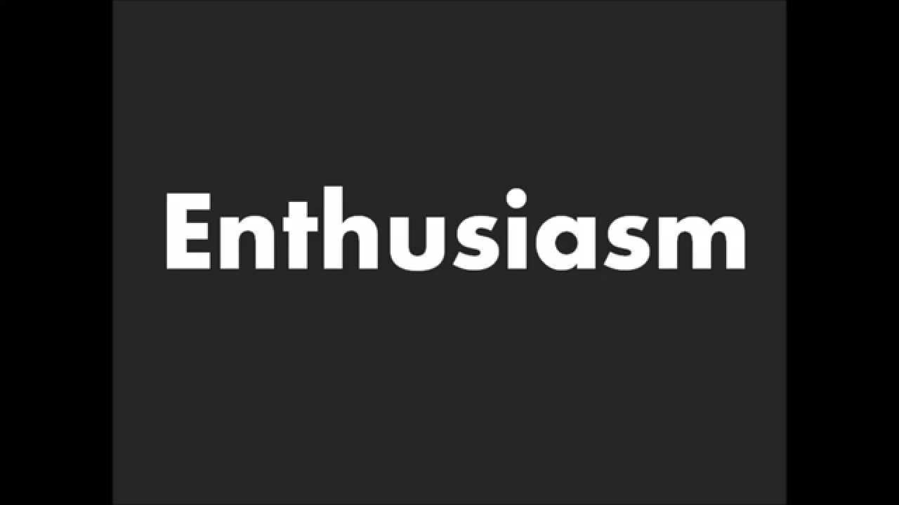 How to Pronounce Enthusiasm