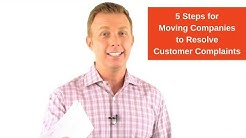 5 Steps for Moving Companies to Resolve Customer Complaints