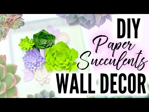 CHEAP DIY PAPER SUCCULENTS WALL ART // ROOM DECOR TUTORIAL