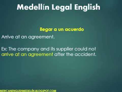 Medellin Legal English - arrive at agreement