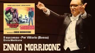 Ennio Morricone - Il successo - Per Vittorio - Bossa - Agente 505 La Trappola Scatta A Beirut (1965)